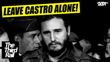 The Third Rail – Ep 1 – Highlight – Leave Castro Alone!