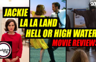 'Jackie', 'La La Land' & 'Hell Or High Water' Reviews