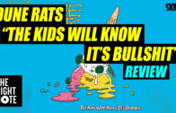 Dune Rats 'The Kids Will Know It's Bullshit'