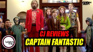 CJ Reviews 'Captain Fantastic'