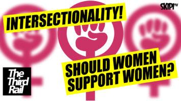 Feminism, Intersectionality & Politics