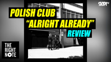 "Polish Club ""Alright Already"" Review"