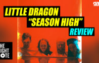 "Little Dragon ""Season High"" Review"
