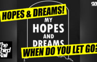 Hopes & Dreams: When Is It Time To Give Up?