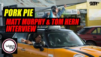 'Pork Pie' Matt Murphy & Tom Hern Interview