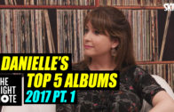 Danielle McGrane's Top 5 Album 2017 Pt.1