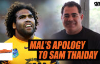 Sorry Mate: Big Mal's Apology