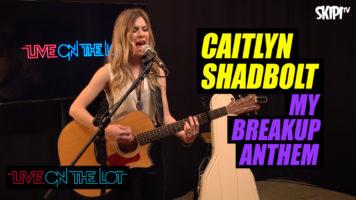 Caitlyn Shadbolt 'My Breakup Anthem