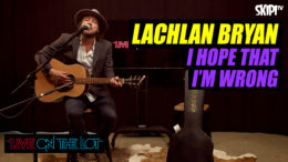 "Lachlan Bryan ""I Hope That I'm Wrong"""