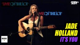 "Jade Holland ""It's You"" Live"