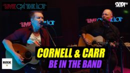 "Cornell & Carr ""Be In The Band"""