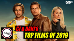 CJ & Dani's 'Top Films Of 2019'