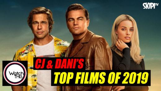 CJ & Dani's 'Top Films Of 2019'
