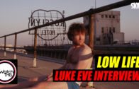 'Low Life' Luke Eve Interview