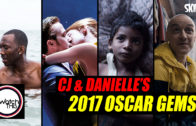 CJ & Danielle's '2017 Oscar Gems'