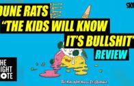 Dune Rats 'The Kids Will Know It's Bullshit'