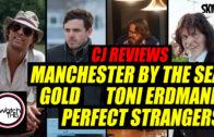 CJ Reviews 'Manchester By The Sea', 'Gold', 'Toni Erdmann' & 'Perfect Strangers'
