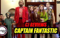 CJ Reviews 'Captain Fantastic'