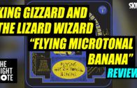 """King Gizzard """"Flying Microtonal Banana"""" Review"""