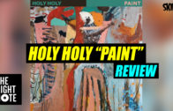 Holy Holy 'Paint' Review