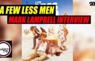 'A Few Less Men' Mark Lamprell Interview