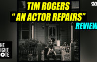 "Tim Rogers ""An Actor Repairs"" Review"