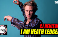 CJ Reviews 'I Am Heath Ledger'