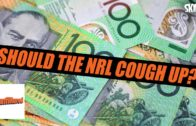 Should The NRL Cough Up?