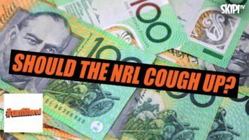 Should The NRL Cough Up?