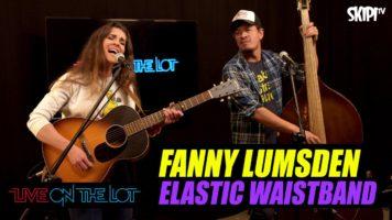 Fanny Lumsden 'Elastic Waistband' Live