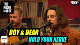 Boy & Bear 'Hold Your Nerve' Live